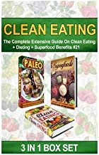 Clean Eating: The Complete Extensive Guide on Clean Eating + Dieting + Superfood Benefits #21