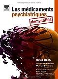 Les médicaments psychiatriques démystifiés (Ancien Prix éditeur : 52 euros)