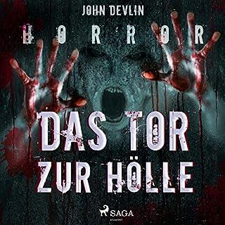 Das Tor zur Hölle                   Autor:                                                                                                                                 John Devlin                               Sprecher:                                                                                                                                 Manuel Kressin                      Spieldauer: 3 Std. und 19 Min.     10 Bewertungen     Gesamt 3,9