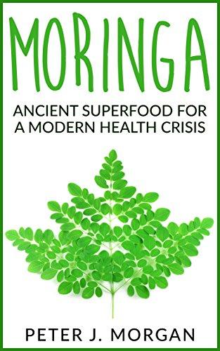 Moringa: Ancient Superfood for a Modern Health...