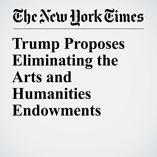 Trump Proposes Eliminating the Arts and Humanities Endowments copertina