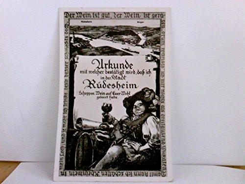 AK Urkunde mit welcher bestätigt wird, daß ich in der Stadt Rüdesheim Schoppen Wein auf Euer Wohl geleert habe. Weinfass, Zecher, Weinglas, Rhein