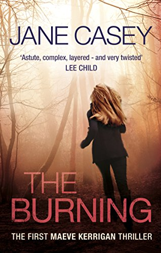 The Burning: (Maeve Kerrigan 1) by [Jane Casey]