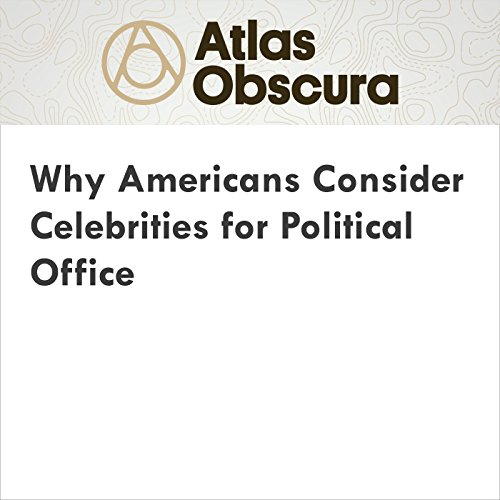Why Americans Consider Celebrities for Political Office audiobook cover art
