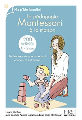 La pédagogie Montessori à la maison : 200 activités (Ma p'tite famille)