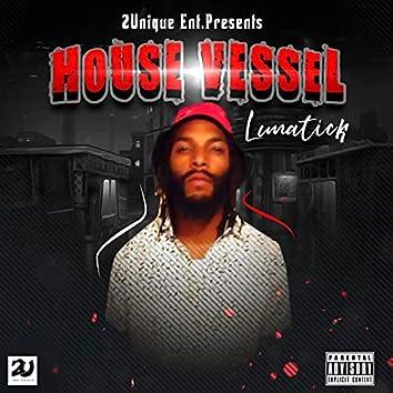 House Vessel