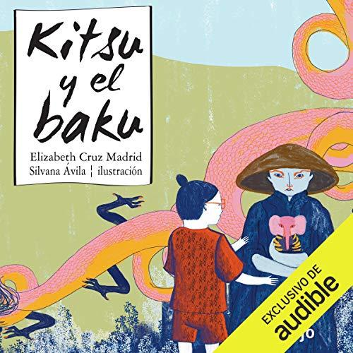 Kitsu y el baku (Spanish Edition) Audiobook By Elizabeth Cruz Madrid cover art