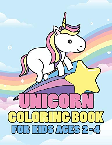 Unicorn Coloring Book for Kids Ages 2-4: Beautiful Unique Unicorns Coloring Book Will Be Interesting for Boys Girls Toddlers