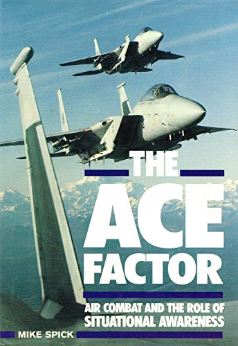 Ace Factor: Air Combat and the Role of Situational Awareness
