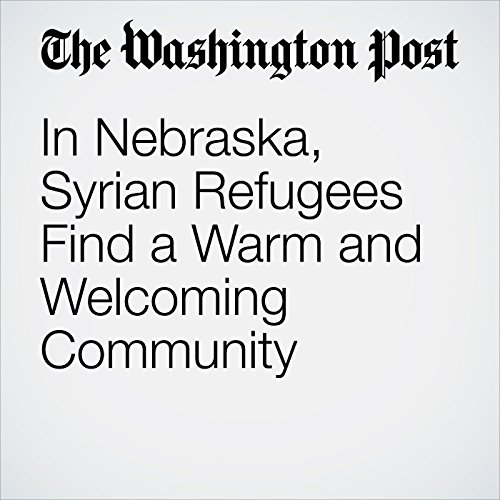 In Nebraska, Syrian Refugees Find a Warm and Welcoming Community copertina