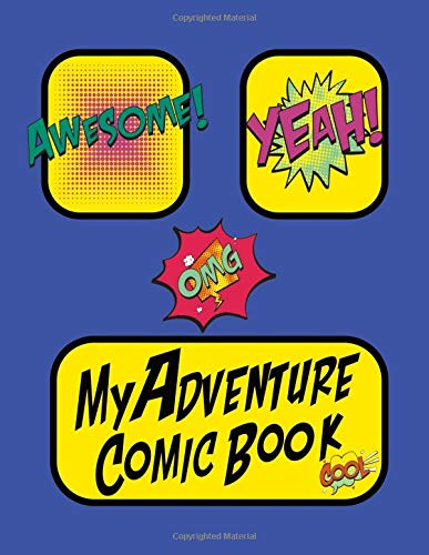 My Adventure Comic Book: A journal to create your own comic book adventure