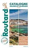 Guide du Routard Catalogne Valence et sa région 2020 - + Andorre