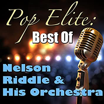Pop Elite: Best Of Nelson Riddle & His Orchestra