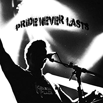 Pride Never Lasts (Radio)