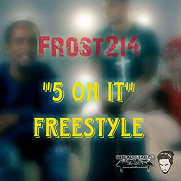 5 on It Freestyle