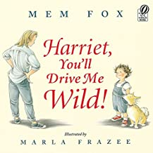 Harriet, You`ll Drive Me Wild!