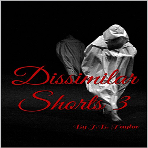 Dissimilar Shorts: Series 3 audiobook cover art