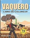 LIBRO DE COLOREAR VAQUERO: 75 páginas para colorear para niños