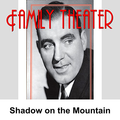 Family Theater: Shadow on the Mountain audiobook cover art