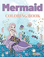 Mermaid Coloring Book: For Kids Ages 4-8(Coloring Books for Kids)