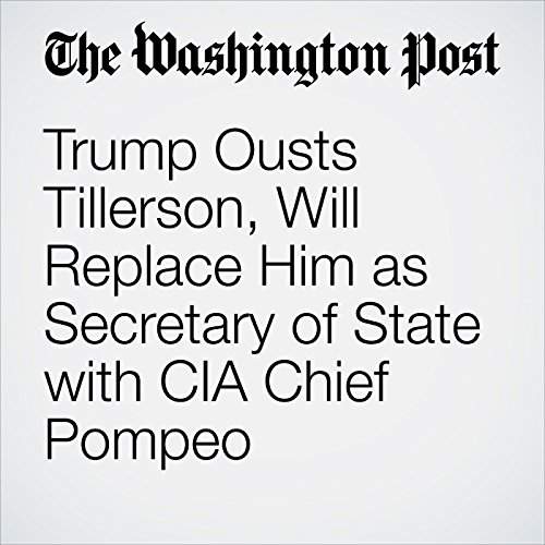 Trump Ousts Tillerson, Will Replace Him as Secretary of State with CIA Chief Pompeo copertina