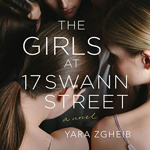 The Girls at 17 Swann Street Audiobook By Yara Zgheib cover art