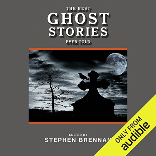 The Best Ghost Stories Ever Told     Best Stories Ever Told              By:                                                                                                                                 Stephen Brennan (editor)                               Narrated by:                                                                                                                                 J. M. Badger,                                                                                        Imelda Pot                      Length: 24 hrs and 58 mins     45 ratings     Overall 3.3