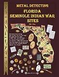 Metal Detecting Seminole Indian War Sites