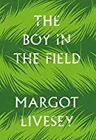 The Boy in the Field: The 'powerfully affecting' new novel by the New York Times bestselling author