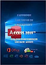 Livres J'apprends à me servir de Access 2019: Utiliser et interroger une base access PDF