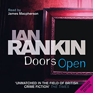 Doors Open                   De :                                                                                                                                 Ian Rankin                               Lu par :                                                                                                                                 James Macpherson                      Durée : 6 h et 13 min     Pas de notations     Global 0,0