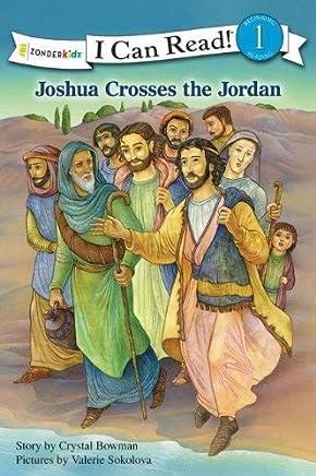 Joshua Crosses the Jordan (I Can Read! / Bible Stories) by Crystal Bowman (2011-02-28)