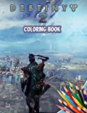 Destiny 2 Coloring Book: A Fabulous Coloring Book For Fans of All Ages With Several Images Of Destiny 2. One Of The Best Ways To Relax And Enjoy Coloring Fun.