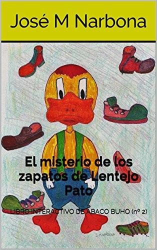 El misterio de los zapatos de Lentejo Pato: LIBRO INTERACTIVO DE ABACO BUHO (nº 2) (LOS CASOS DE ABACO BUHO)