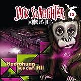 Jack Slaughter – Folge 15: Bedrohung aus dem All