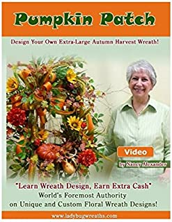 """Make Fall Outdoor Wreath for Your Door With """"Pumpkin Patch"""" Instructional DVD by Nancy Alexander. Nancy of Ladybug Wreaths will Teach You through """"Pumpkin Patch"""" to Design Your Own Beautiful Fall Outdoor Wreath With Her Informative, Instructional DVD. This is Like Having Nancy Standing Right beside You as She Teaches You to Design This Beautiful Arrangement."""