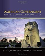 American Government: The Essentials 10th edition by Wilson, James Q., DiIulio, Jr. John J. (2005) Paperback