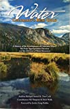 Water: Colorado's Real Gold - A History of the Development of Colorado's Water, the Prior Appropriation Doctrine and the Division of Water Resources