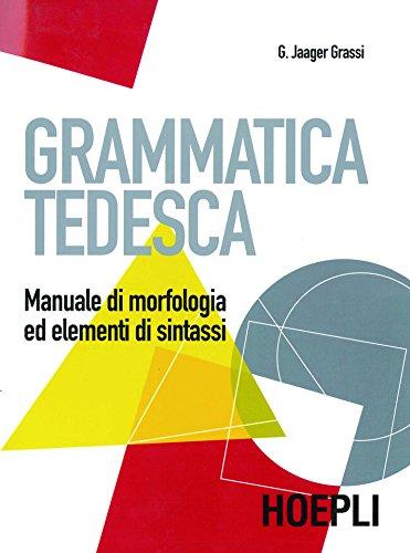 Grammatica tedesca: Manuale di morfologia ed elementi di sintassi