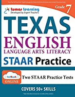 Texas State Test Prep: Grade 7 English Language Arts Literacy (ELA) Practice Workbook and Full-length Online Assessments