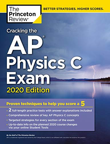 Cracking the AP Physics C Exam, 2020 Edition: Practice Tests & Proven...