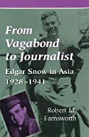 From Vagabond to Journalist: Edgar Snow in Asia, 1928-1941 (Social History, Popular Culture, & Politics in Germany)