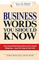 Business Words You Should Know: From accelerated Depreciation to Zero-based Budgeting - Learn the Lingo for Any Field