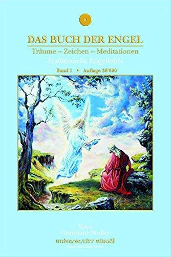 Das Buch der Engel Träume - Zeichen - Meditationen: Traditionelle Engellehre Band 1: Bd. 1