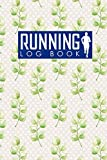 Running Log Book: Runners Logbook, Running Log Template, Training Schedule Running, Track Distance, Time, Speed, Weather, Calories & Heart Rate: Volume 45