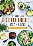 Het complete keto-dieet kookboek: snel vet verbranden en gewicht verliezen met heerlijke,...