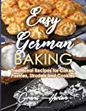 Easy German Baking: Traditional Recipes for Cakes, Pastries, Strudels and Cookies