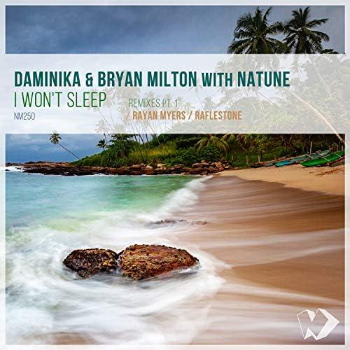Daminika, Bryan Milton & Natune
