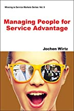 Managing People for Service Advantage (Winning in Service Markets Series Book 9)