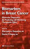 Biomarkers in Breast Cancer: Molecular Diagnostics for Predicting and Monitoring Therapeutic Effect (Cancer Drug Discovery and Development) - Giampietro Gasparini